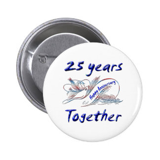 25 Years Together 6 Cm Round Badge