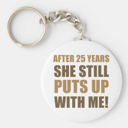25th Anniversary Humor For Men Keychains