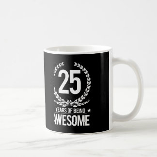 25th Birthday (25 Years Of Being Awesome) Basic White Mug
