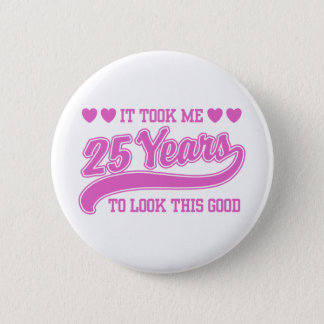 25th Birthday 6 Cm Round Badge