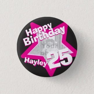 25th Birthday photo fun hot pink button/badge 3 Cm Round Badge