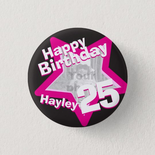 25th Birthday photo fun hot pink button/badge 3