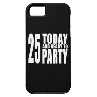 25th Birthdays Parties : 25 Today & Ready to Party iPhone 5 Cases