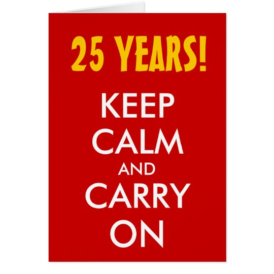 25th wedding anniversary   Keep calm and carry