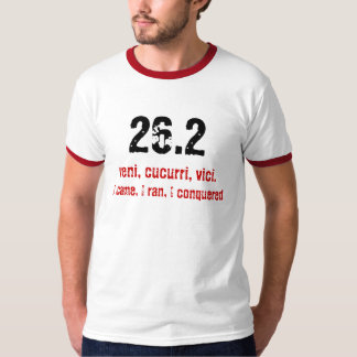 26.2, veni, cucurri, vici., I came, I ran, I co... T-Shirt