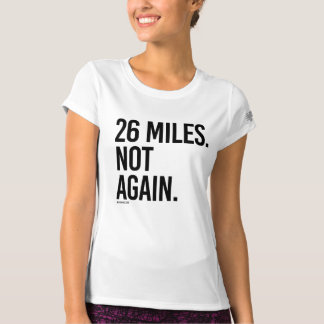 26 Miles - Not again -  .png T-Shirt