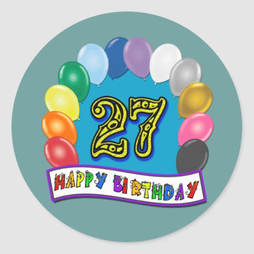 27th Birthday Gifts with Assorted Balloons Design Round Sticker
