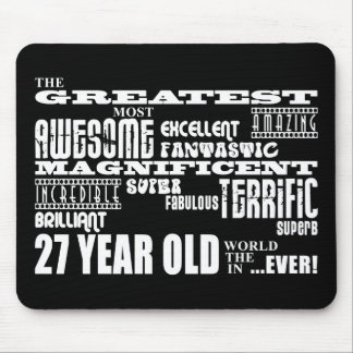 27th Birthday Party Greatest Twenty Seven Year Old Mouse Mat
