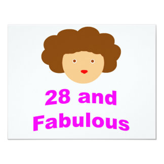 28 and Fabulous! 11 Cm X 14 Cm Invitation Card