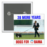 28 more years Dogs for Obama Pinback Button