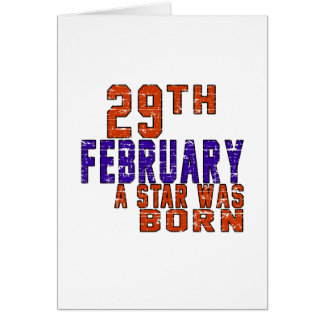 29th February a star was born Card