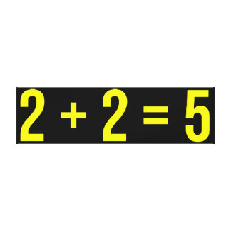 2 + 2 = 5 (Two Plus Two Equals Five) Humour Funny Canvas Print