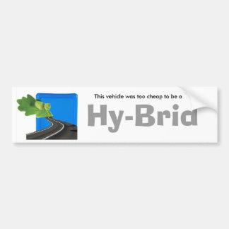 2 cheap hybrid Bumper Sticker