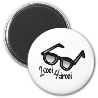 2 Cool 4 Drool 6 Cm Round Magnet