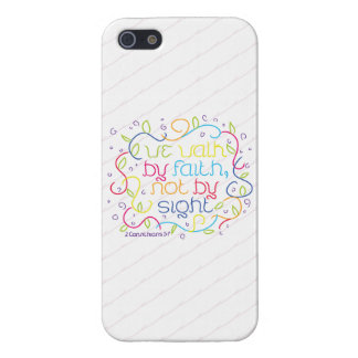 2 Corinthians 5 7 We walk by faith not by sight Case For iPhone 5