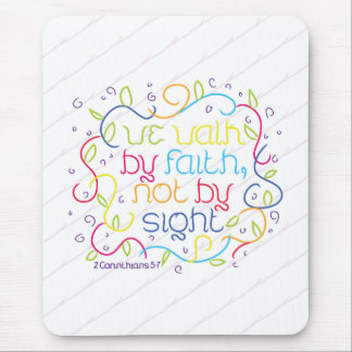 2 Corinthians 5 7 We walk by faith not by sight Mousepads
