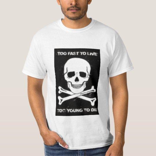 2 fast 2 live T-Shirt