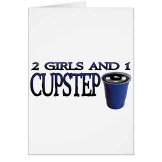 2 Girls and 1 Cupstep FILTHY DUBSTEP Greeting Card