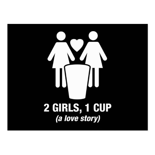 2 girls one cup - 2girls1cup - funny tee post cards