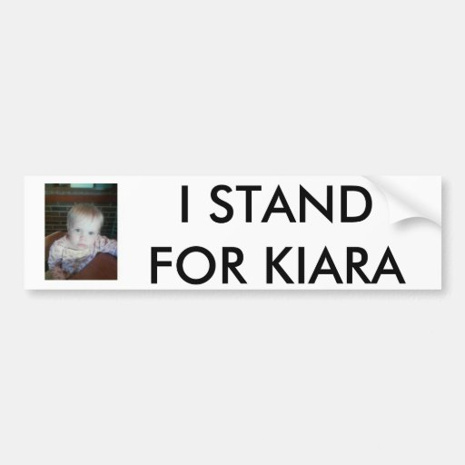 2, I STAND FOR KIARA BUMPER STICKER