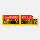 2-in-1 Warning: Doesn't Play Well With Commies Bumper Sticker