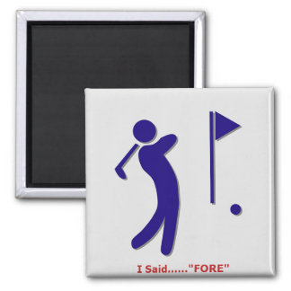 2 Inch Square- I Said Fore Golfers Magnet