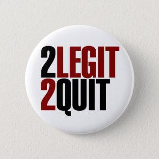 2 Legit 2 Quit Funny 80s 6 Cm Round Badge