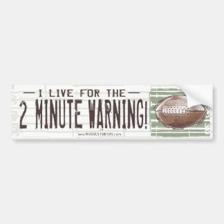 2 Minute Warning Bumpersticker Bumper Sticker