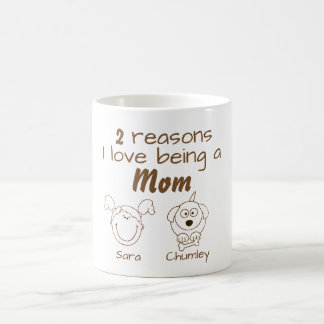 2 Reasons I love being a Mom - Girl & Dog Coffee Mug