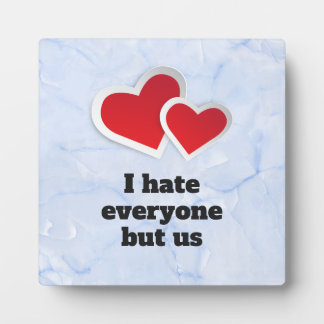 2 Red Hearts - I Hate Everyone But Us Typography Plaque