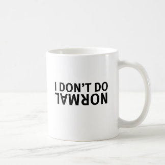 2 Sided I don t do normal Mug