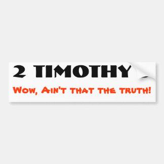 2 Timothy 3 prophecy come true Bumper Sticker