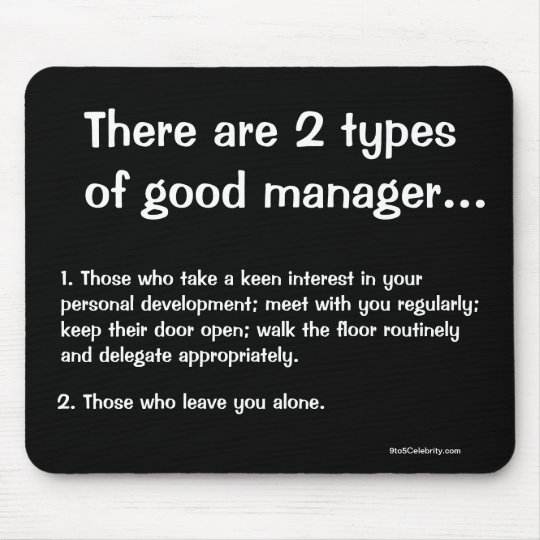 2 Types of Good Manager - Funny Management Quote Mouse Mat