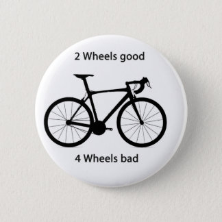 2 wheels good 6 cm round badge