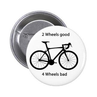 2 wheels good 6 cm round badge