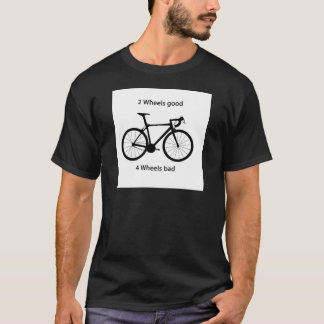 2 wheels good T-Shirt