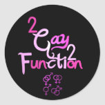 2gay2function classic round sticker