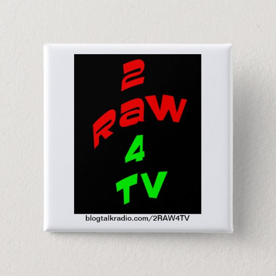 2RAW4TV REVOLUTION BUTTON