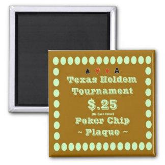2x2 Texas Holdem Poker Chip Plaque - $.25 Refrigerator Magnet