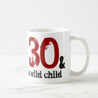 30 and a Wild Child 30th Birthday Gift Basic White Mug
