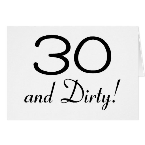 30 And Dirty 3 Card