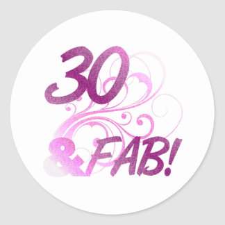 30 And Fabulous Birthday Classic Round Sticker