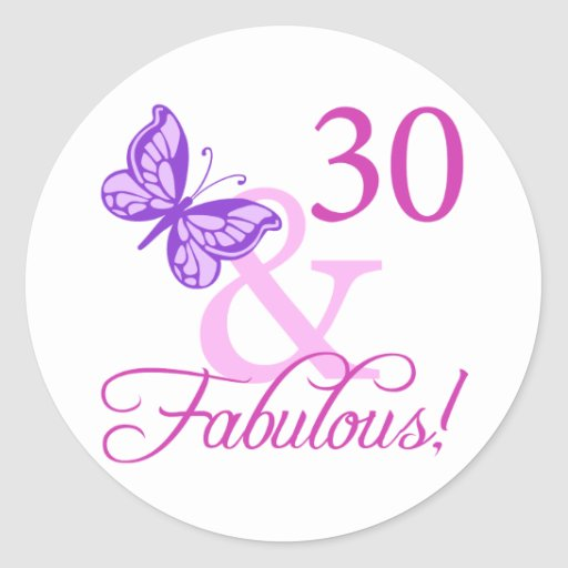 30 And Fabulous Birthday Gifts (Plum) Round Sticker