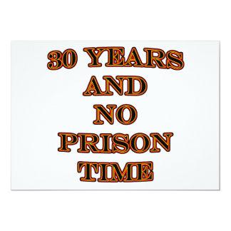 30 and no prison time 13 cm x 18 cm invitation card
