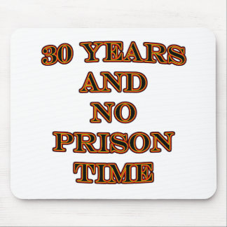 30 and no prison time mouse mat
