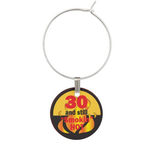 30 and Still Smokin Hot Wine Glass Charms