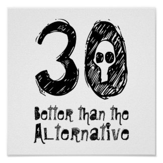 30 Better Than Alternative 30th Funny Birthday Q30 Posters
