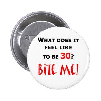 30 Bite Me! 6 Cm Round Badge