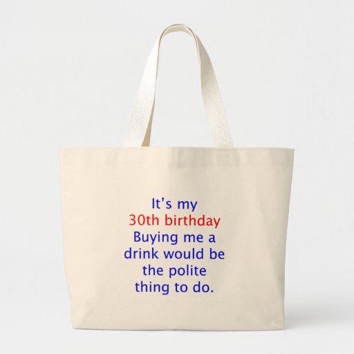 30 buy me a drink jumbo tote bag