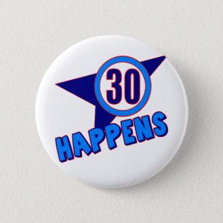 30 Happens 30th Birthday Gifts 6 Cm Round Badge